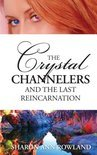 The Crystal Channelers and the Last Reincarnation (ebook)