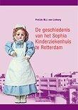 De Geschiedenis Van Het Sophia Kinderziekenhuis Te Rotterdam