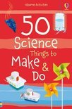 50 Science Things to Make and Do