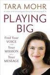 Playing Big