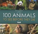 The Bradt Travel Guide 100 Animals to See Before They Die