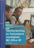 Tekstverwerking MS Office XP Toetsenbordvaardigheid MS Office XP / 2/3/4 / deel Theorieboek / druk 1
