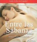 Entre Las Sabanas: Una Coleccion De Historias Eroticas
