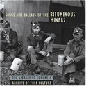 Songs & Ballads Of The Bituminous Miners
