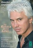 Dmitri Hvorostovsky - To Russia With Love