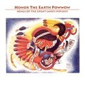 Honor The Earth Powwow--Songs Of The Great Lake...