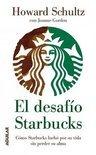 El Desafio Starbucks: Como Starbucks Lucho Por Su Vida Sin Perder Su Alma = The Challenge Starbucks