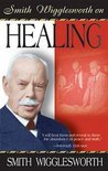 Smith Wigglesworth on Healing (ebook)