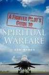 A Fighter Pilot's Guide to Spiritual Warfare (ebook)