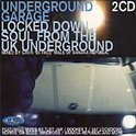 Underground Garage: Locked Down Soul From The UK Underground