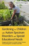 Gardening for Children with Autism Spectrum Disorders and Special Educational Needs