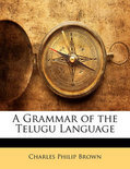 A Grammar of the Telugu Language