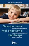 Gewoon leven met ongewone handicaps