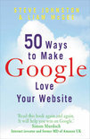 50 Ways to Make Google Love Your Website