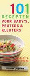 101 recepten voor baby's, peuters en kleuters