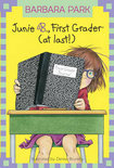 Junie B. Jones #18: First Grader (at Last!)
