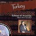 Turkey: Echoes Of Anaollia: Music From Istanbul