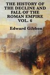 History of the Decline and Fall of the Roman Empire Vol 6 (ebook)