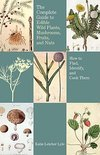 Complete Guide to Edible Wild Plants, Mushrooms, Fruits, and Nuts