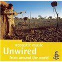 Unwired: Acoustic Music From Around The World