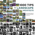 1000 Tips By 100 Landscape Architects