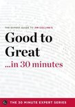 Good to Great in 30 Minutes