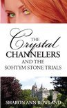 The Crystal Channelers and the Sohtym Stone Trials (ebook)