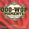 Doo-Wop Movements -The  Ballads/W/Classics/Chimes/Cupids/Aquatones/A.O.