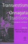 Transvestism And The Onnagata Traditions In Shakespeare And Kabuki