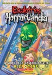Escalofrios Horrorlandia #4: El Grito de La Mascara Maldita: (Spanish Language Edition of Goosebumps Horrorland #4: Scream of the Haunted Mask)