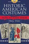 Historic American Costumes and How to Make Them
