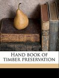 Hand Book of Timber Preservation
