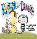 Lucy And Danae: Something Silly This Way Comes