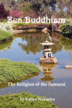 Zen Buddhism; The Religion Of The Samurai