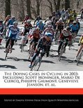 The Doping Cases In Cycling In 2003: Including Scott Moninger, Mario De Clercq, Philippe Gaumont, Genevieve Jeanson, Et. Al.