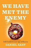 We Have Met the Enemy: Self Control in an Age of Excess