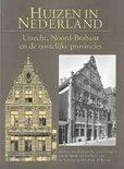 Huizen in Nederland / 4 Utrecht, Noord-Brabant en de oostelijke provincies
