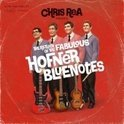 Return Of The Fabulous Hofner Bluenotes (3CD+2LP)