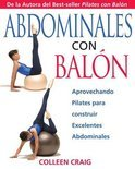 ABS on the Ball: Aprovechando Pilates Para Construir Excelentes Abdominales
