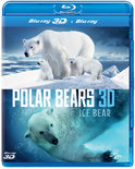 Polar Bears - Ice Bear (3D+2D Blu-ray)