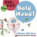 The Big, Fat, Bald Head!