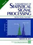 Fundamentals of Statistical Signal Processing