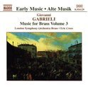 Gabrieli: Music for Brass Vol 3 / Eric Crees, LSO Brass