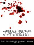Murder 101: Serial Killers Of The World, Vol. 8 - United Kingdom, Book 1