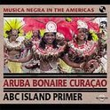 Musica Negra In The Americas: Aruba, Bonaire...