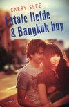 Fatale liefde & Bankkok boy