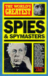 World's Greatest Spies And Spymasters