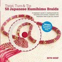 Twist, Turn & Tie 50 Japanese Kumihimo Braids