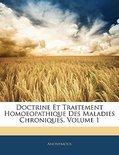 Doctrine Et Traitement Homoeopathique Des Maladies Chroniques, Volume 1