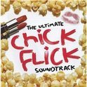 The Ultimate Chick Flick Soundtrack
